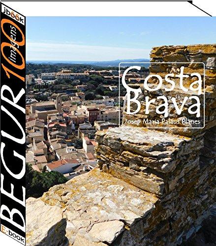 Costa Brava: Begur (100 imagens)