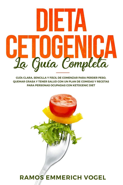 Dieta Cetogenica La Guía Completa: Guía clara, sencilla y ...