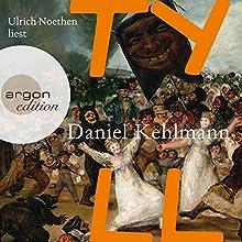 Tyll Hörbuch von Daniel Kehlmann Gesprochen von: Ulrich Noethen