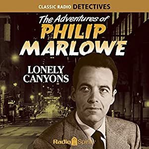The Adventures of Philip Marlowe: Lonely Canyons Radio/TV Program
