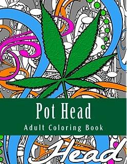 pot head adult coloring book marijuana themed adult coloring book - Cannabis Coloring Book