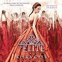The Elite: The Selection, Book 2 Hörbuch von Kiera Cass Gesprochen von: Amy Rubinate