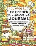 The Baker's Fun-Schooling Journal: Homeschooling