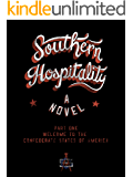 Southern Hospitality: Part One: Welcome to the Confederate States of America