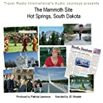 Audio Journeys: Mammoth Site of Hot Springs South Dakota | Patricia L. Lawrence