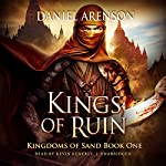 Kings of Ruin: Kingdoms of Sand, Book 1 | Daniel Arenson