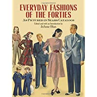 Everyday Fashions of the Forties As Pictured in