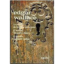 Novelas de intriga: La puerta de las siete cerraduras ; El hombre del antifaz blanco ; El hombre del Hotel Carlton