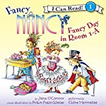 Fancy Nancy: Fancy Day in Room 1-A | Jane O'Connor