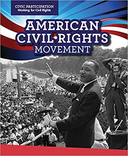 Book American Civil Rights Movement (Civic Participation: Fighting for Rights)