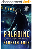PALADINE: Paladine Political Thriller Series (English Edition)