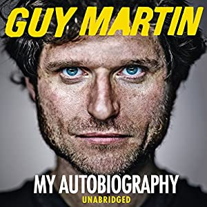 Guy Martin: My Autobiography Audiobook