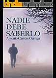 Nadie debe saberlo (Spanish Edition)