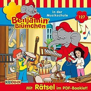 Benjamin Blümchen in der Musikschule (Benjamin Blümchen 127) Hörspiel
