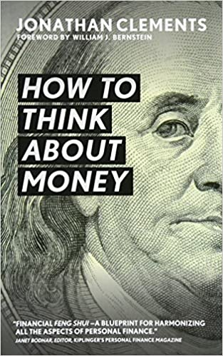 How to Think About Money: Jonathan Clements: 9781523770816