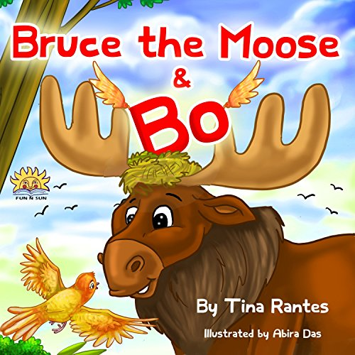 "Download Children's book:BRUCE THE MOOSE &BO""(Bedtime Story)Beginner reader-eBook collection(Values Book)Education-Animal Habitats-Early read-Picture book-rhymes-goodnight-short … story Funny Humor best kids 2-9 Pdf"