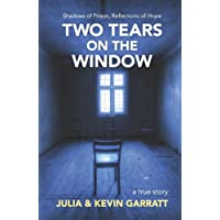 Two Tears on the Window: An ordinary Canadian couple disappears in China. A true story.
