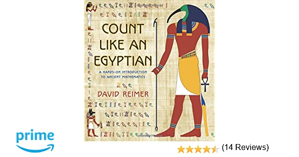 Count Like an Egyptian: A Hands-on Introduction to Ancient ...