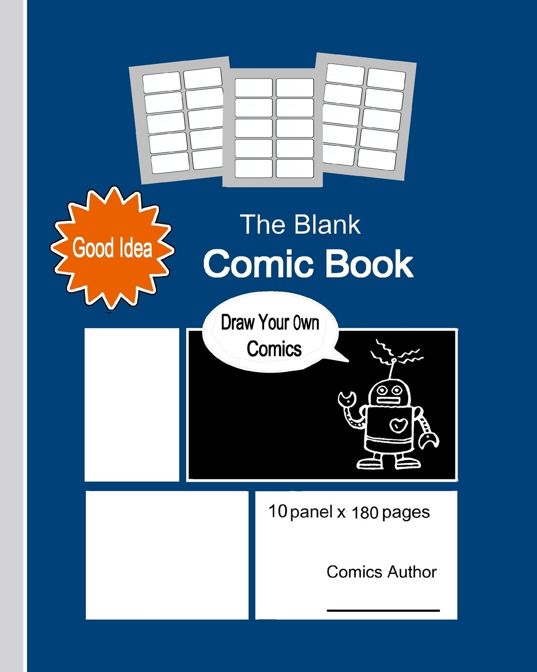 Read Online The Blank Comic Book: Great Book With 8 x 10 Inches (20.32 x 25.4 cm) In Size, About The Size Of A4, Is For Create Your Own Comics, Design Sketch And ... Graduation Gift, School Award. (Volume 14) ebook