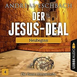 Neubeginn (Der Jesus-Deal 4) Hörspiel