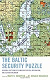 img - for The Baltic Security Puzzle: Regional Patterns of Democratization, Integration, and Authoritarianism book / textbook / text book