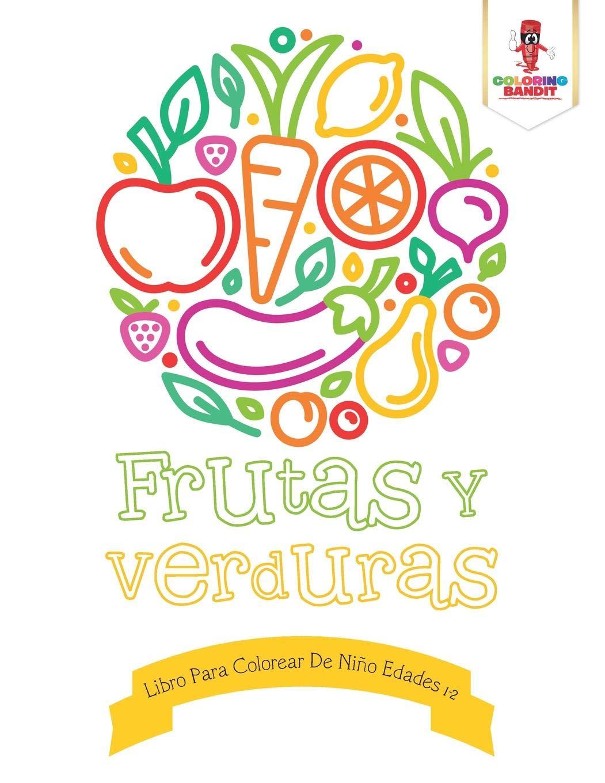 Buy Frutas Y Verduras Libro Para Colorear De Ni O Edades 1 2 Book