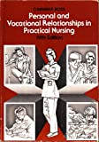 Personal and Vocational Relationships in Practical Nursing, Ross, Carmen F., 039754281X