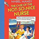 The Case of the Not-So-Nice Nurse: A Nancy Clue and Cherry Aimless Mystery, Book 1