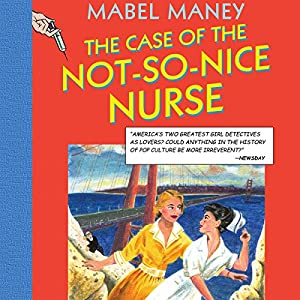 The Case of the Not-So-Nice Nurse Audiobook