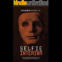 Selfie Interior: Antes Um Pecador Sincero do Que Um Fariseu Hipócrita