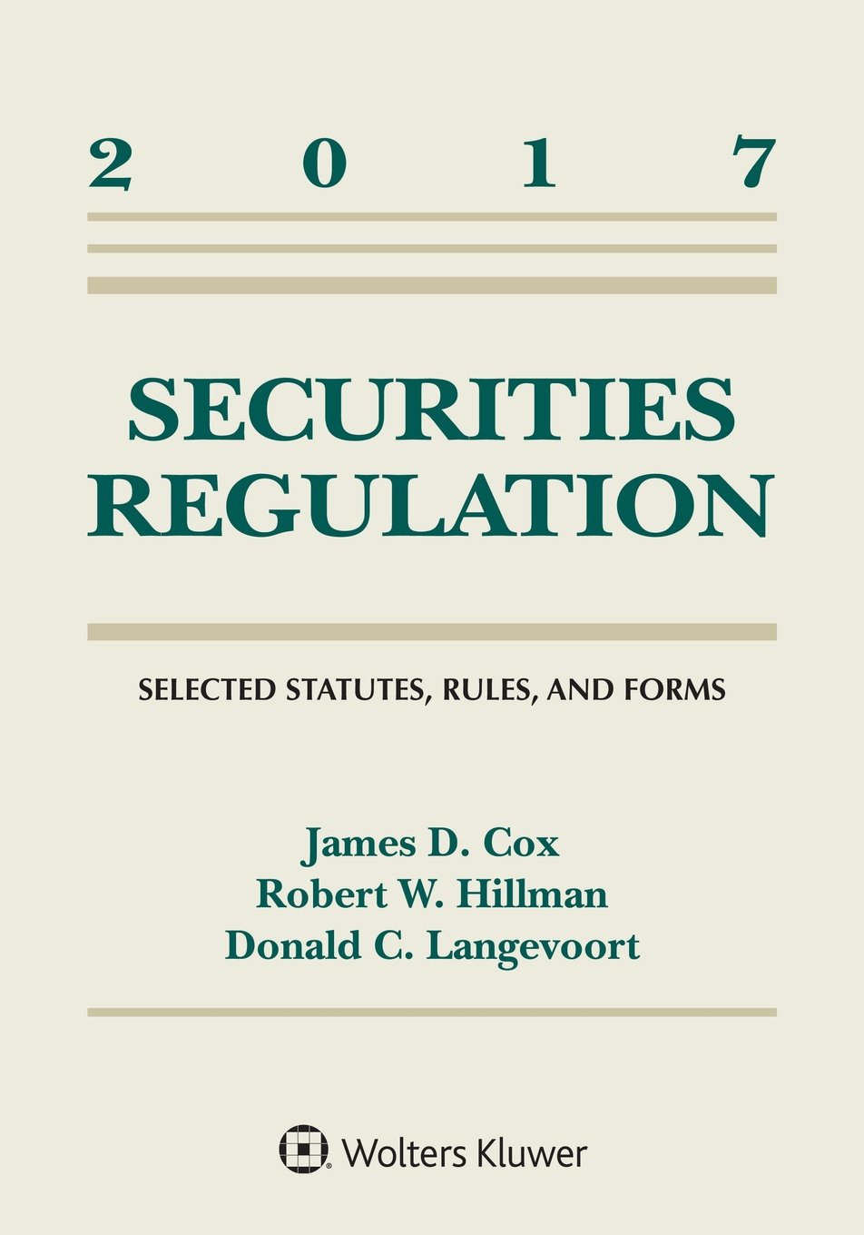 Securities Regulation: Selected Statutes Rules and Forms: 2017 Supplement (Supplements)