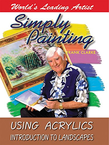 Simply Painting with World Leading Artist Frank Clarke - Using Acrylics & An Introduction to - Video Painting Acrylic