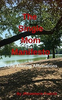 The Single Mom Manifesto: 7 Life Altering Affirmations by [Francis, Jennifer]