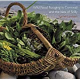 Wild Food Foraging in Cornwall and the Isles of Scilly (Pocket Cornwall)