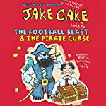 Jake Cake: The Football Beast & The Pirate Curse | Michael Broad