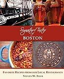 Signature Tastes of Boston: Favorite Recipes of our Local Restaurants