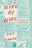 Image of Word by Word: The Secret Life of Dictionaries