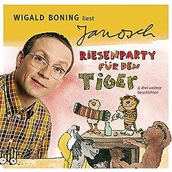 Wigald Boning liest Janosch - Riesenparty für den Tiger & drei weitere Geschichten (Väter sprechen Janosch 3)