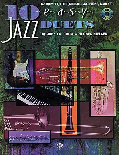 10 Easy Jazz Duets for Trumpet, Tenor/Soprano Saxophone, Clarinet (Soprano Tenor Trumpet)