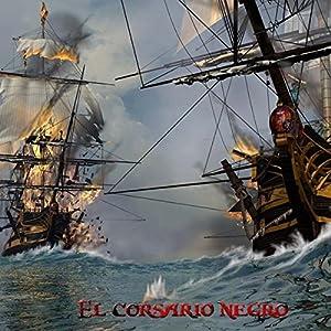 El Corsario Negro [The Black Corsair] Hörbuch
