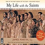 My Life With the Saints | James Martin SJ