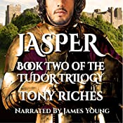 Jasper: The Tudor Trilogy, Volume 2 | Tony Riches