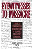 img - for Eyewitnesses to Massacre: American Missionaries Bear Witness to Japanese Atrocities in Nanjing (East Gate Book) by Zhang Kaiyuan (2001-05-02) book / textbook / text book