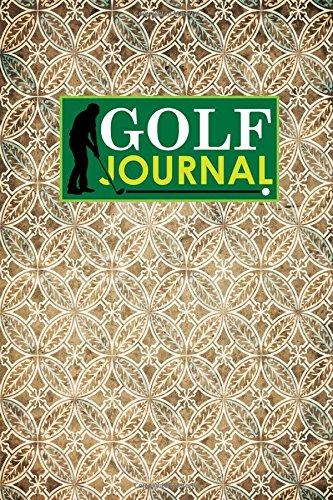 Golf Journal: Golf Course Guide, Golf Score Sheets, Golf Logbook, Yardage Book Golf, Vintage/Aged Cover (Volume 58) pdf epub