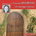 Un mariage d'amour | Françoise Bourdin