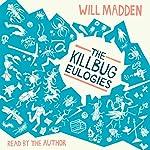 The Killbug Eulogies | Will Madden