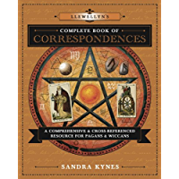 Llewellyn's Complete Book of Correspondences: A Comprehensive & Cross-Referenced Resource for Pagans & Wiccans (Llewellyn's Complete Book Series 4)