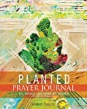 PLANTED Prayer Journal: Sit, Stand and Walk with Jesus by Pajcic, Annie (2014) Paperback