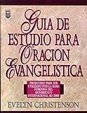 Guia de Estudio para la Oracion Evangelistica, Evelyn Christenson, 0789900785