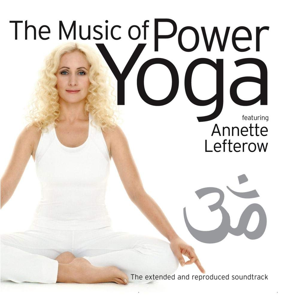 The Music of Power Yoga by Annette Lefterow